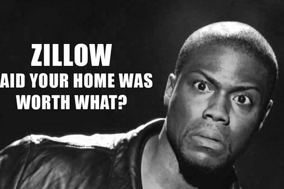 Zillow said your home was worth what